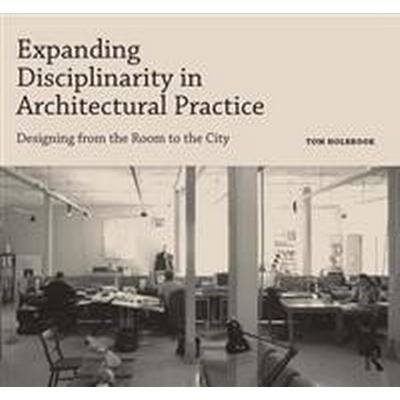 Expanding Disciplinarity in Architectural Practice (Pocket, 2016)