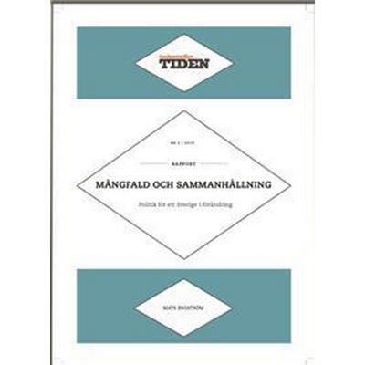 Mångfald och sammanhållning: politik för ett Sverige i förändring (Övrigt format, 2016)