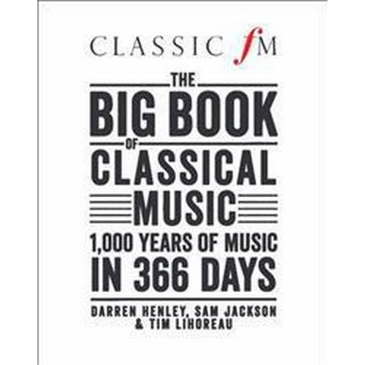 The Big Book of Classical Music (Inbunden, 2014)