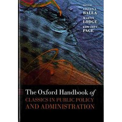 The Oxford Handbook of Classics in Public Policy and Administration (Inbunden, 2015)