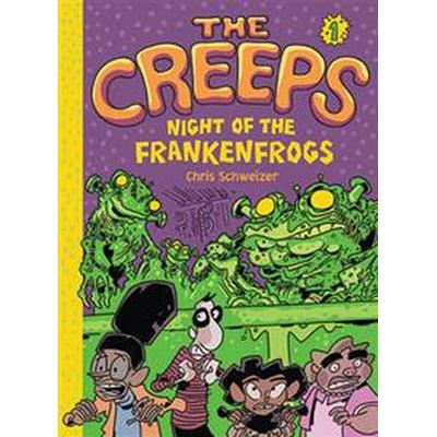 The Creeps: Book 1: Night of the Frankenfrogs (Häftad, 2015)