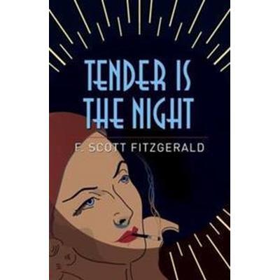 Tender is the Night (Häftad, 2016)