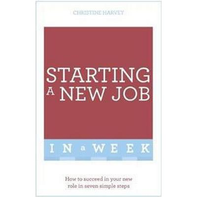 Teach Yourself Start Your New Job in a Week (Pocket, 2016)