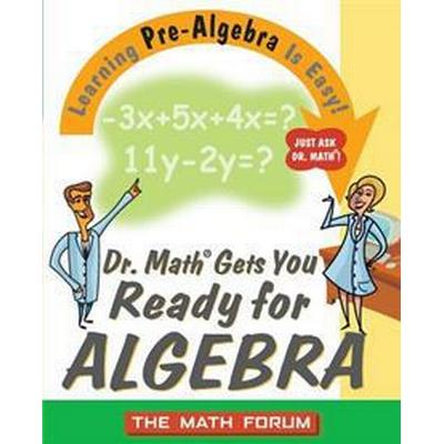 Dr. Math Gets You Ready for Algebra: Learning Pre-Algebra Is Easy! (Häftad, 2003)