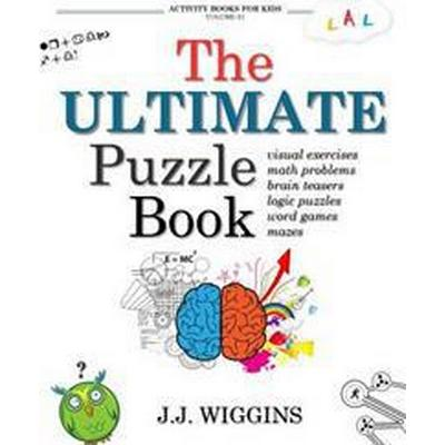 The Ultimate Puzzle Book: Mazes, Brain Teasers, Logic Puzzles, Math Problems, Visual Exercises, Word Games, and More! (Häftad, 2016)