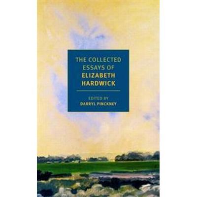 The Collected Essays of Elizabeth Hardwick (Pocket, 2017)