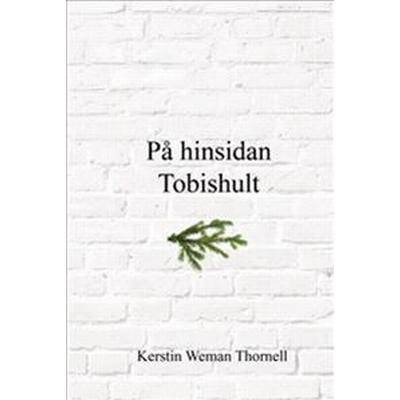 På hinsidan Tobishult (Inbunden, 2013)