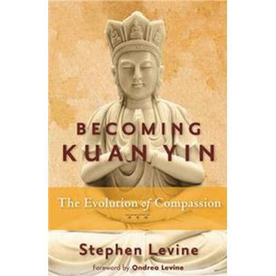 Becoming Kuan Yin (Häftad, 2013)