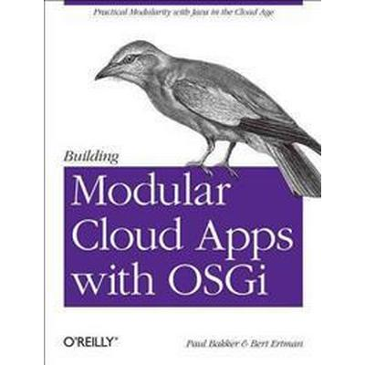 Building Modular Cloud Apps with Osgi: Practical Modularity with Java in the Cloud Age (Häftad, 2013)