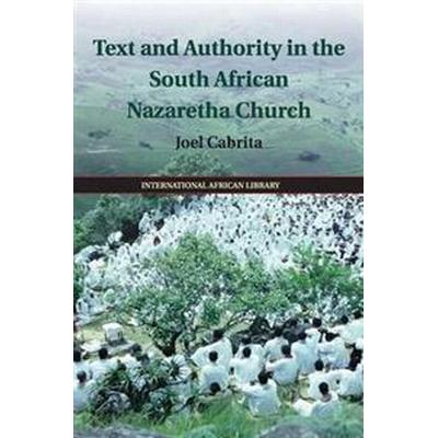 Text and Authority in the South African Nazaretha Church (Pocket, 2016)