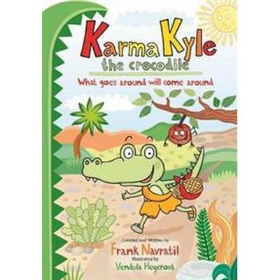 Karma Kyle the Crocodile (Inbunden, 2013)