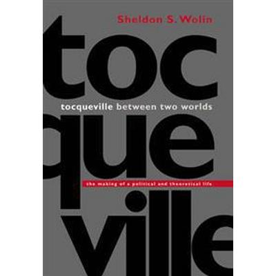 Tocqueville Between Two Worlds (Pocket, 2003)