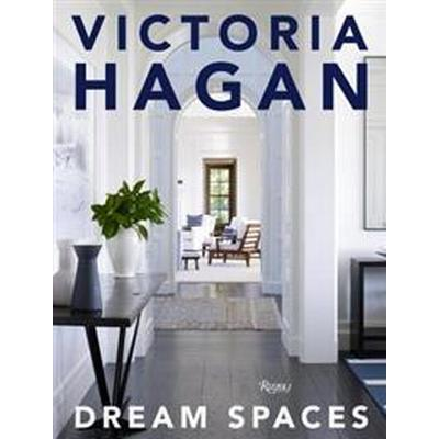 Victoria Hagan: Dream Spaces (Inbunden, 2017)