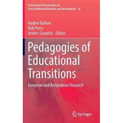 Pedagogies of Educational Transitions (Inbunden, 2016)