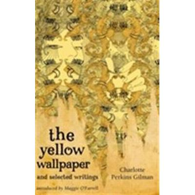 The Yellow Wallpaper and Selected Writings (Häftad, 2009)