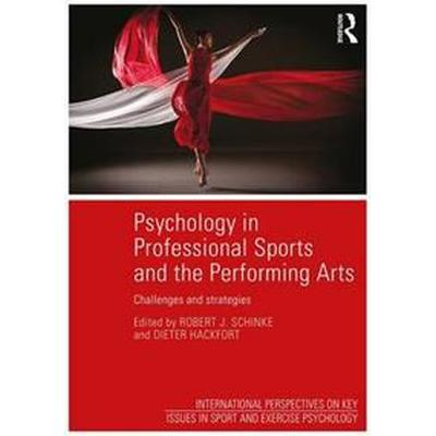 Psychology in Professional Sports and the Performing Arts: Challenges and Strategies (Häftad, 2016)