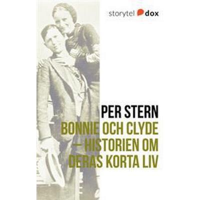 Bonnie och Clyde – Historien om deras korta liv (E-bok, 2017)
