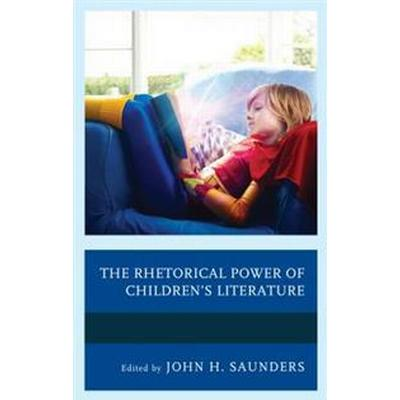 The Rhetorical Power of Children's Literature (Inbunden, 2016)