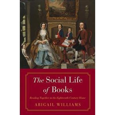 The Social Life of Books (Inbunden, 2017)