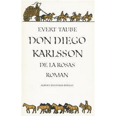 Don Diego Karlsson de la Rosas roman (E-bok, 2015)