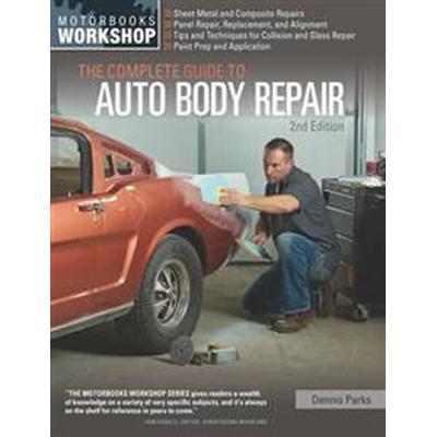 The Complete Guide to Auto Body Repair (Häftad, 2015)