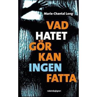 Vad hatet gör kan ingen fatta (E-bok, 2011)