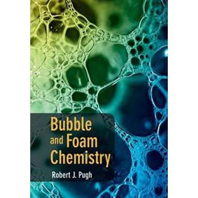 Bubble and Foam Chemistry (Inbunden, 2016)