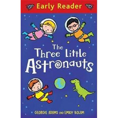 Early Reader: The Three Little Astronauts (Häftad, 2016)