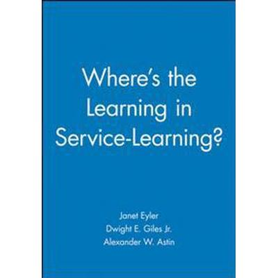 Where's the Learning in Service-Learning? (Häftad, 1999)