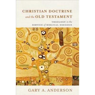 Christian Doctrine and the Old Testament (Inbunden, 2017)