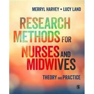 Research Methods for Nurses and Midwives: Theory and Practice (Häftad, 2017)