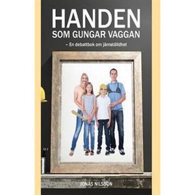 Handen SOM Gungar Vaggan (Häftad, 2016)