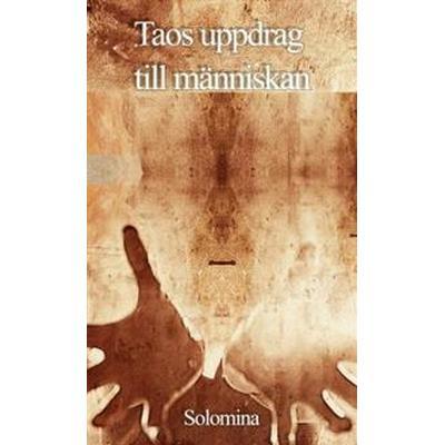 Taos uppdrag till människan (Inbunden, 2013)