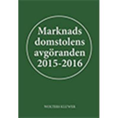 Marknadsdomstolens avgöranden 2015-2016 (Inbunden, 2016)