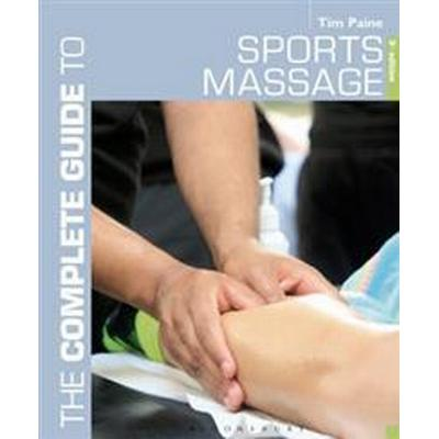 The Complete Guide to Sports Massage (Pocket, 2015)