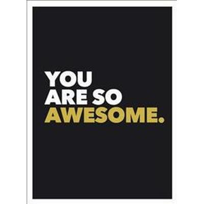 You Are So Awesome (Inbunden, 2016)