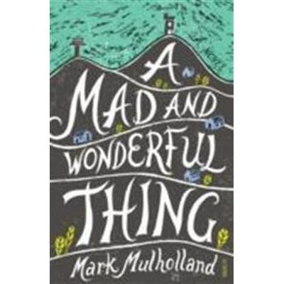 Mad and wonderful thing (Pocket, 2014)