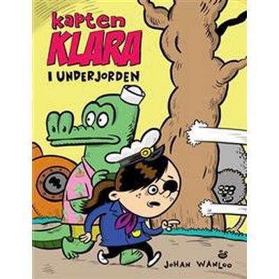 Kapten Klara i underjorden (E-bok, 2015)