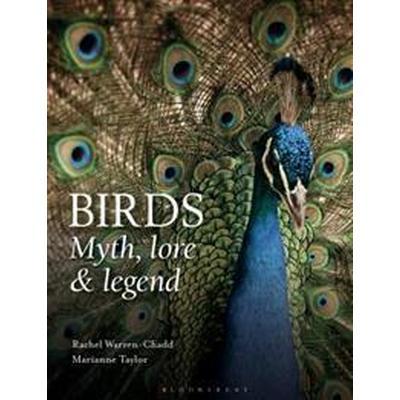 Birds: Myth, Lore and Legend (Inbunden, 2016)