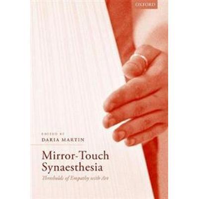 Mirror-touch Synaesthesia (Inbunden, 2017)