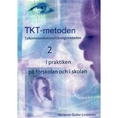 TKT-metoden 2. I praktiken på förskolan och i skolan (E-bok, 2015)