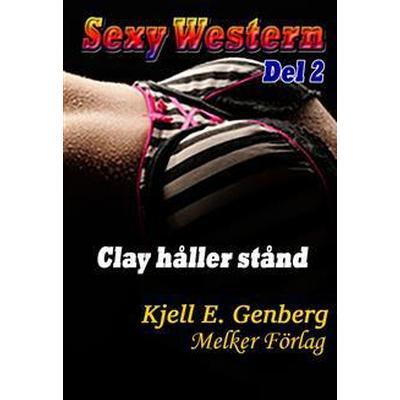 Sexy Western - Del 2 - Clay håller stånd (E-bok, 2014)