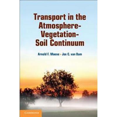 Transport in the Atmosphere-Vegetation-Soil Continuum (Inbunden, 2014)