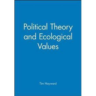 Political Theory and Ecological Values (Inbunden, 1998)