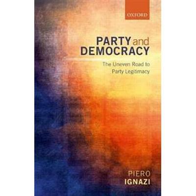 Party and Democracy (Inbunden, 2017)