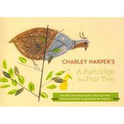 Charley Harper's a Partridge in a Pear Tree (Inbunden, 2014)