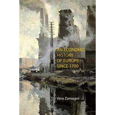 An Economic History of Europe Since 1700 (Pocket, 2017)