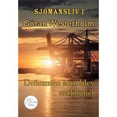 Sjömansliv 1 - Drömmen som blev verklighet (E-bok, 2014)