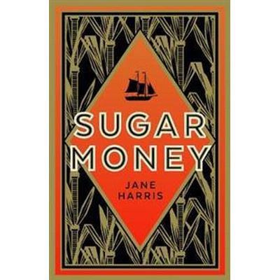 Sugar Money (Inbunden, 2017)