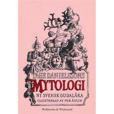 Tage Danielssons Mytologi: Ny svensk gudalära (E-bok, 2015)